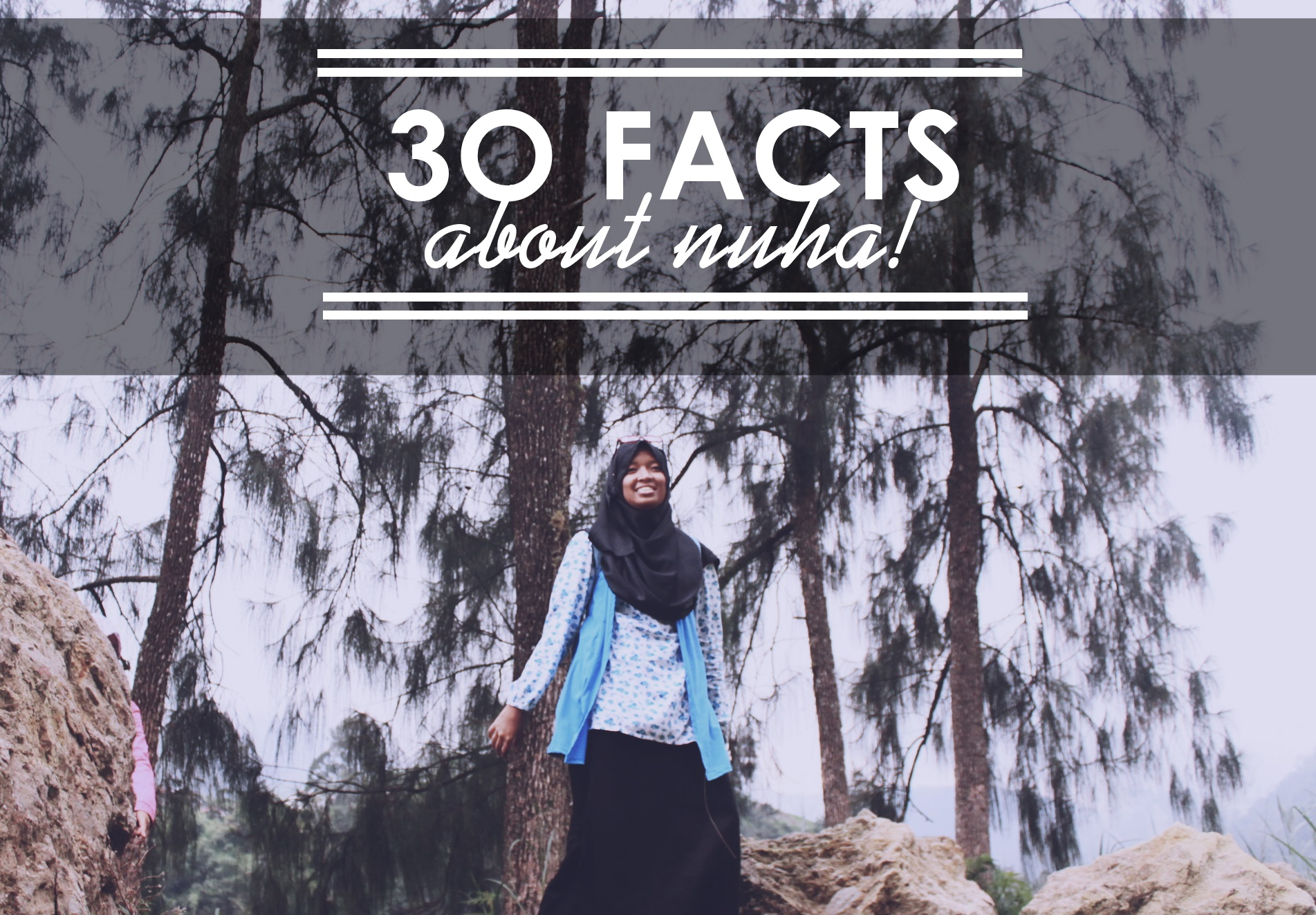 30 Facts About Me CATATAN SUKA SUKA